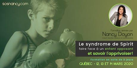 Formation : Le syndrome de Spirit - Faire face à un enfant opposant (QC) tickets