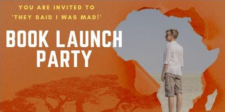 'They Said I Was Mad!' Book Launch Party  tickets
