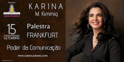 Poder da Comunicação - Palestra com Karina M. Kimmig