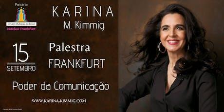 Poder da Comunicação - Palestra com Karina M. Kimmig Tickets