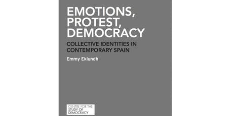 Emotions, protest, democracy: Collective identities in contemporary Spain (Part of the Politics and IR Research Public Lecture Series) tickets