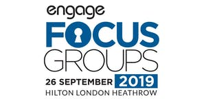 2019 Engage Focus Groups