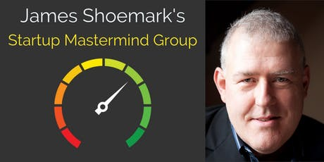 James Shoemark's Startup Mastermind Group tickets
