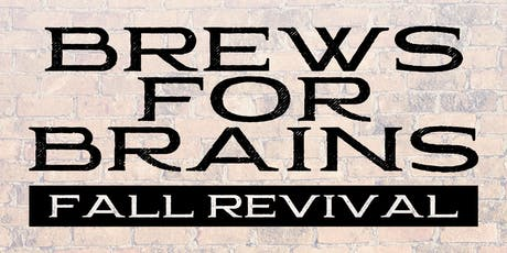 Brews for Brains - Fall Revival tickets