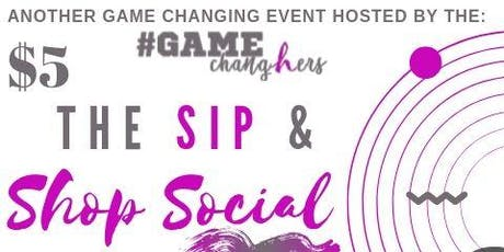 The SIP & SHOP Social (Celebrating Women in Business) tickets