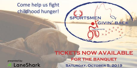Sportsmen Givin' Back Annual Banquet tickets