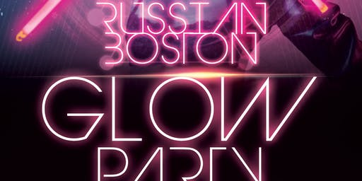Russian Boston GLOW PARTY