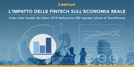 L'Impatto delle Fintech sull'economia reale: cosa rivela l'analisi dei bilanci 2018 delle prime 200 imprese italiane di Tecnofinanza biglietti