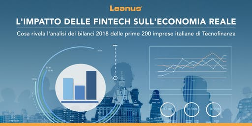 L'Impatto delle Fintech sull'economia reale: cosa rivela l'analisi dei bilanci 2018 delle prime 200 imprese italiane di Tecnofinanza