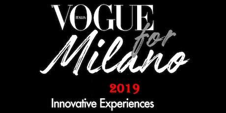 VOGUE FOR MILANO 2019 - TUTTI GLI EVENTI  biglietti