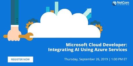 Webinar - Microsoft Cloud Developer: Integrating AI Using Azure Services tickets