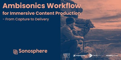 Ambisonics Workflow for Immersive Content Production