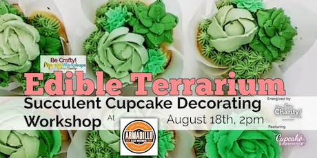 Be Crafty! Pop-up: Succulent Cupcake Decorating Workshop at Armadillo Ale Works tickets
