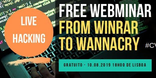 WEBMINAR - FROM WINRAR TO WANNACRY  ( LIVE HACKING )