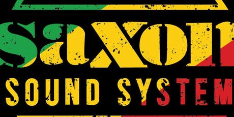 THE JAMAICAN ONE LOVE GARDEN PARTY WITH DJS FROM SAXON SOUND tickets