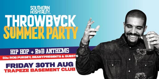 Southern Hospitality presents: Throwback Classics Summer Party!