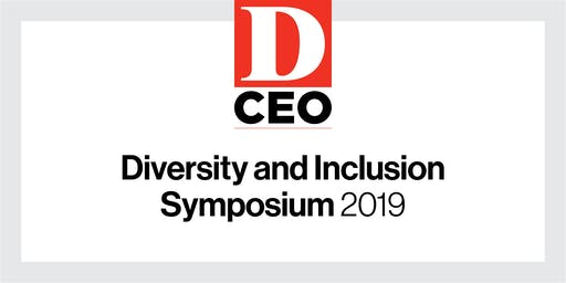 D CEO Diversity and Inclusion Symposium 2019
