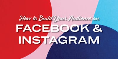 Realtors: Build your Audience on Facebook & Instagram