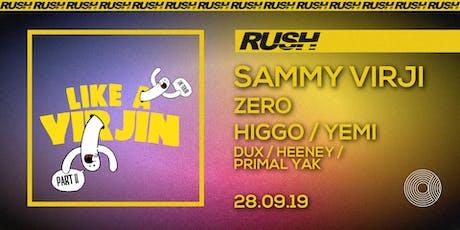 RUSH - Like A Virjin Tour - Sammy Virji, Zero, Higgo & More tickets