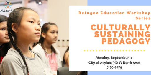 Refugee Education Workshop Series: Culturally Sustaining Pedagogy