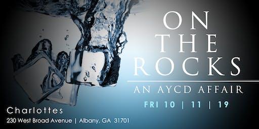 .:.ON THE ROCKS...AN A.Y.C.D. AFFAIR.:.