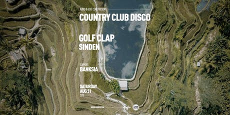 Country Club Disco w/ Golf Clap, Sinden, and Banksia tickets