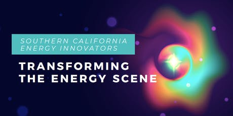 Southern California Energy Innovators Transforming the Energy Scene tickets