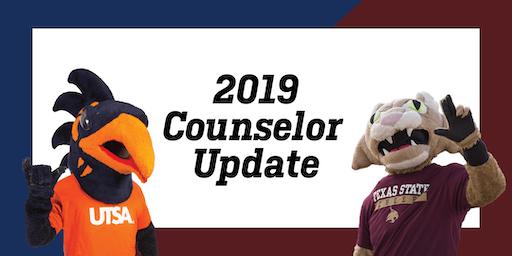 2019 UTSA and Texas State University Counselor Update- Austin