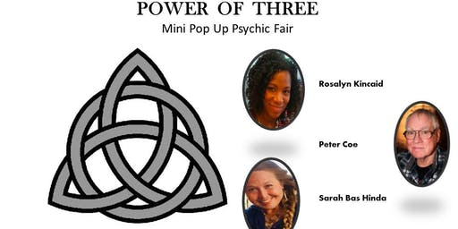 Power of Three / Mini Pop Up Psychic Fair