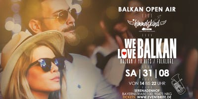 We Love Balkan • Balkan Open Air • Samstag 31.08.2019