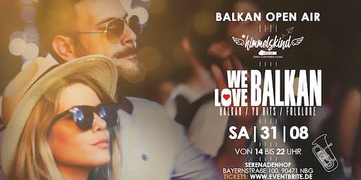 We Love Balkan • Balkan Open Air • Samstag 31.08.2019