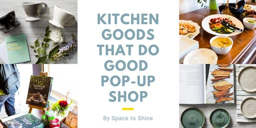 Kitchen Goods That Do Good: Pop-up Shop by Space to Shine (Seattle)
