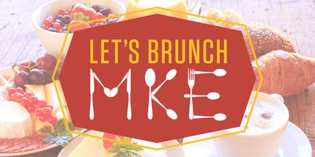 Let's Brunch MKE tickets