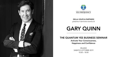 GARY QUINN - The Quantum YES Business Seminar biglietti
