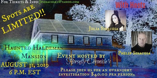 Horsefly Chronicle's Paranormal Event Plus investigation at the Haldeman Mansion