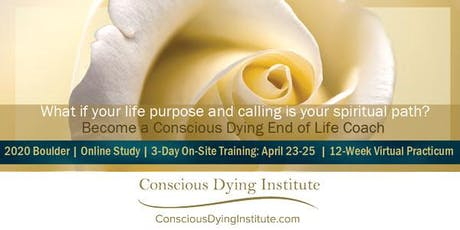 2020 Boulder, CO   Conscious Dying Coach Certificate   April 23-25, 2020 tickets