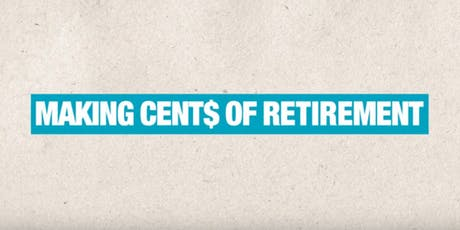 Making Cent$ of Retirement: An Investor Education & Protection Event tickets