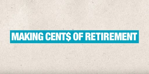 Making Cent$ of Retirement: An Investor Education & Protection Event