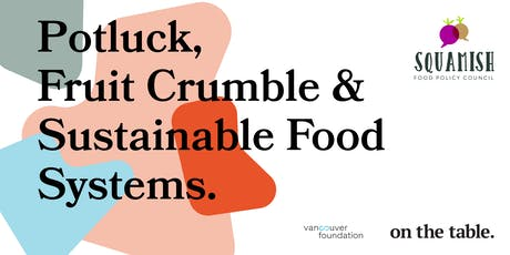 On The Table: Potluck, Fruit Crumble, and Sustainable Food Systems tickets