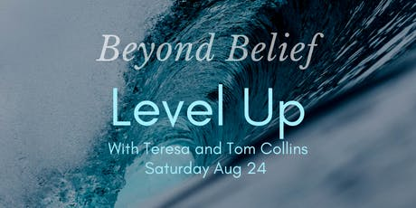 Beyond Belief. LEVEL UP! tickets