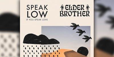 Elder Brother, Speak Low