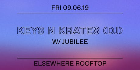 Keys N Krates (DJ Set), Jubilee @ Elsewhere (Rooftop) tickets