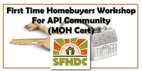 9/21/19 1st Time Homebuyer Workshop Required for MOH Certificate for Asian/Pacific Islander Community (ENGLISH presentation) @SFHDC tickets