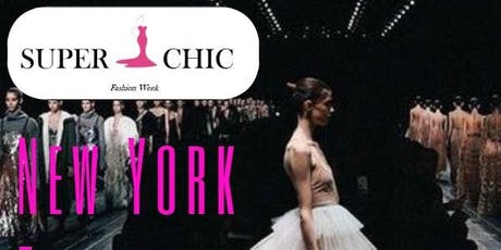 Super Chic New York Fashion Week Fall '19 tickets