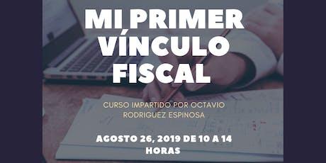 MI PRIMER VÍNCULO FISCAL tickets