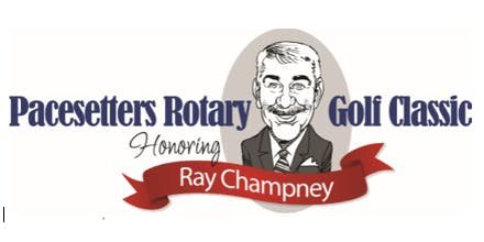 Pacesetters Rotary Golf Classic Honoring Ray Champney
