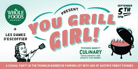 YOU GRILL GIRL - Austin's first female focused grilling event! tickets