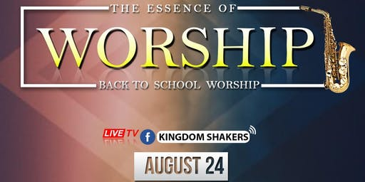 The Essence is Worship: Back to School Worship Live Session