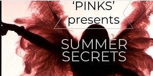 PINKS present Summer Secrets