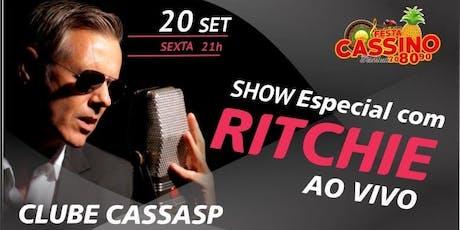 Festa Cassino 80 - Especial Ritchie - Show Completo ingressos